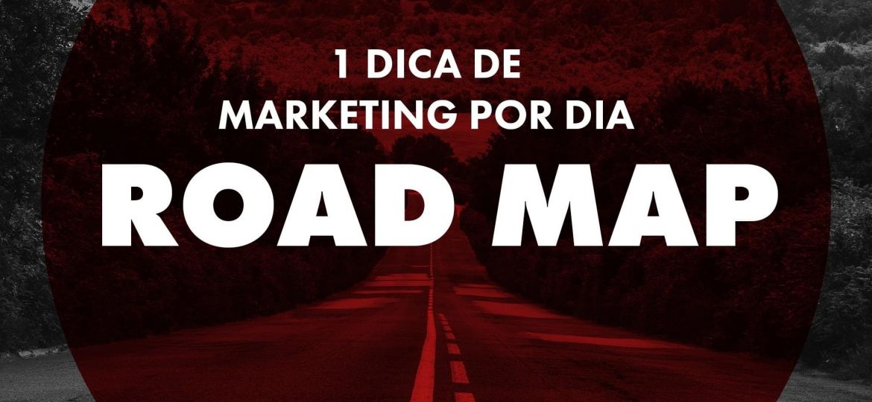 Dicas de Marketing - Roadmap